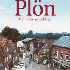"""Buchbesprechung """"Plön – 100 Jahre in Bildern"""""""